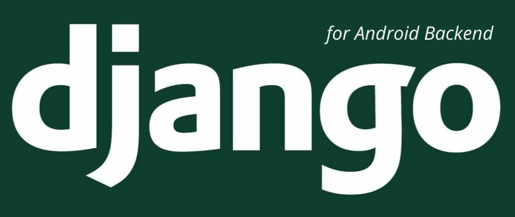 Android App with Django Backend